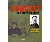 Szczegóły książki DOWÓDCY II WOJNY ŚWIATOWEJ. ALEKSANDER WASILEWSKI