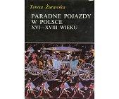 Szczegóły książki PARADNE POJAZDY W POLSCE XVI - XVIII WIEKU