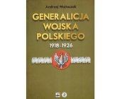 Szczegóły książki GENERALICJA WOJSKA POLSKIEGO 1918 - 1926