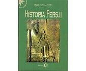 Szczegóły książki HISTORIA PERSJI TOM I (OD CZASÓW NAJDAWNIEJSZYCH DO NAJAZDU ARABÓW)