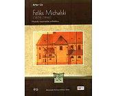 Szczegóły książki FELIKS MICHALSKI. MEANDRY MAZOWIECKIEJ ARCHITEKTURY