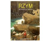Szczegóły książki RZYM - METROPOLIE ŚWIATA