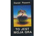 Szczegóły książki TO JEST MOJA GRA