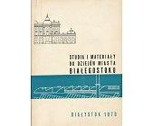 Szczegóły książki STUDIA I MATERIAŁY DO DZIEJÓW MIASTA BIAŁEGOSTOKU - TOM 2