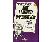 Szczegóły książki DIPLOMEX - NOTY I ANEGDOTY DYPLOMATYCZNE