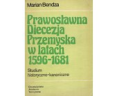 Szczegóły książki PRAWOSŁAWNA DIECEZJA PRZEMYSKA W LATACH 1596 - 1681