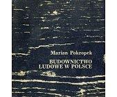 Szczegóły książki BUDOWNICTWO LUDOWE W POLSCE