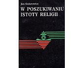 Szczegóły książki W POSZUKIWANIU ISTOTY RELIGII