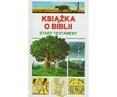 Szczegóły książki KSIĄŻKA O BIBLII - STARY TESTAMENT