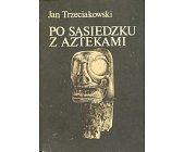 Szczegóły książki PO SĄSIEDZKU Z AZTEKAMI