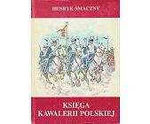 Szczegóły książki KSIĘGA KAWALERII POLSKIEJ