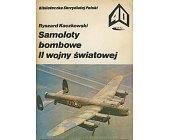 Szczegóły książki SAMOLOTY BOMBOWE II WOJNY ŚWIATOWEJ