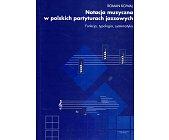 Szczegóły książki NOTACJA MUZYCZNA W POLSKICH PARTYTURACH JAZZOWYCH