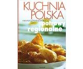 Szczegóły książki KUCHNIA POLSKA - POTRAWY REGIONALNE