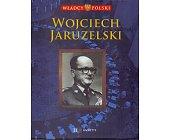 Szczegóły książki WŁADCY POLSKI. WOJCIECH JARUZELSKI