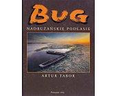 Szczegóły książki BUG - NADBUŻAŃSKIE PODLASIE
