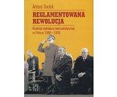 Szczegóły książki REGLAMENTOWANA REWOLUCJA