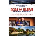 Szczegóły książki DOM W ULSAN CZYLI NASZE ROZLEWISKO