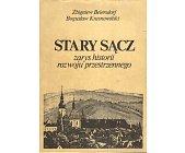 Szczegóły książki STARY SĄCZ. ZARYS HISTORII ROZWOJU PRZESTRZENNEGO