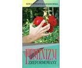 Szczegóły książki FEMINIZM ZREFORMOWANY