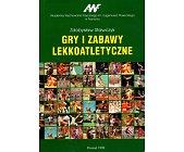 Szczegóły książki GRY I ZABAWY LEKKOATLETYCZNE