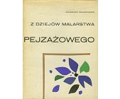 Szczegóły książki Z DZIEJÓW MALARSTWA PEJZAŻOWEGO