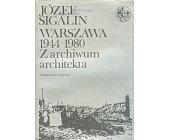 Szczegóły książki WARSZAWA 1944 - 1980 Z ARCHIWUM ARCHITEKTA - 3 TOMY+MAPY