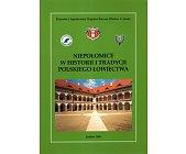 Szczegóły książki NIEPOŁOMICE W HISTORII I TRADYCJI POLSKIEGO ŁOWIECTWA