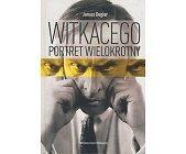 Szczegóły książki WITKACEGO PORTRET WIELOKROTNY