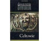 Szczegóły książki MITOLOGIE ŚWIATA - CELTOWIE