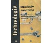 Szczegóły książki INSTALACJE SANITARNE - TECHNOLOGIA