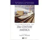 Szczegóły książki A COMPANION TO 20TH-CENTURY AMERICA