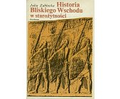 Szczegóły książki HISTORIA BLISKIEGO WSCHODU W STAROŻYTNOŚCI