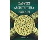 Szczegóły książki ZABYTKI ARCHITEKTURY POLSKIEJ - TOM 2