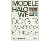Szczegóły książki MODELE HALOWE DO GIER I ZAWODÓW LOTNICZYCH