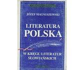 Szczegóły książki LITERATURA POLSKA W KRĘGU LITERATUR SŁOWIAŃSKICH