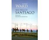 Szczegóły książki MOJA DROGA DO SANTIAGO