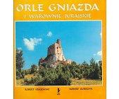 Szczegóły książki ORLE GNIAZDA I WAROWNIE JURAJSKIE