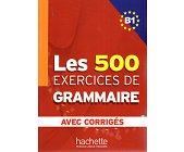 Szczegóły książki LES 500 EXERCICES DE GRAMMAIRE AVEC CORRIGES