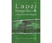 Szczegóły książki LAOZI. KSIĘGA DAO I DE Z KOMENTARZAMI WANG BI.