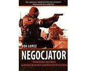 Szczegóły książki NEGOCJATOR. PRAWDZIWA HISTORIA NAJSKUTECZNIEJSZEGO NA ŚWIECIE ZAWODOWEGO NEGOCJATORA