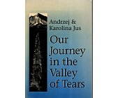 Szczegóły książki OUR JOURNEY IN THE VALLEY OF TEARS