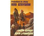 Szczegóły książki RÓD ATRYDÓW - PRELUDIUM DO DIUNY