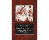 Szczegóły książki KSIĘGARSTWO WARSZAWSKIE W DRUGIEJ POŁOWIE XIX WIEKU