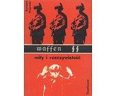 Szczegóły książki WAFFEN SS - MITY I RZECZYWISTOŚĆ