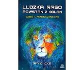 Szczegóły książki LUDZKA RASO, POWSTAŃ Z KOLAN. CZĘŚĆ II. PRZEBUDZENIE LWA