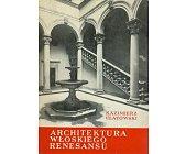 Szczegóły książki ARCHITEKTURA WŁOSKIEGO RENESANSU