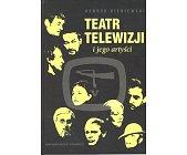 Szczegóły książki TEATR TELEWIZJI I JEGO ARTYŚCI