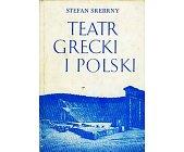 Szczegóły książki TEATR GRECKI I POLSKI
