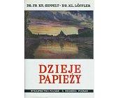 Szczegóły książki DZIEJE PAPIEŻY - TOM 1